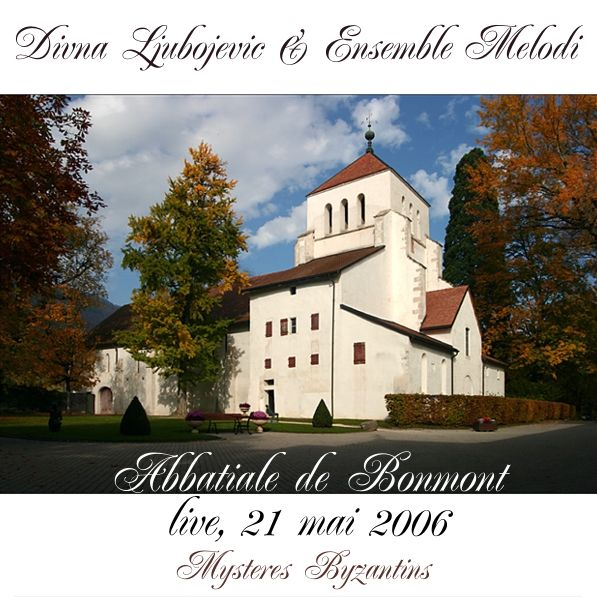 Дивна Любоевич и Мелoди - Mysteres Byzantins (Abbatiale de Bonmont, live) (2006)